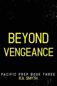 Beyond Vengeance: Pacific Prep #3