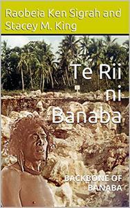 Te Rii ni Banaba: backbone of Banaba