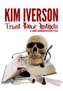 Trust Your Instincts - A Short Horror Mystery Tale