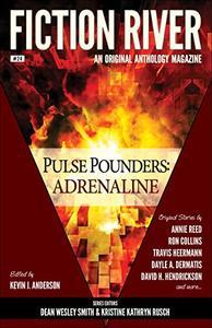 Fiction River: Pulse Pounders Adrenaline
