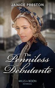 The Penniless Debutante (Mills & Boon Historical)