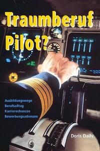 Traumberuf Pilot?   Piloten Ausbildung, Jobsuche und Berufsalltag