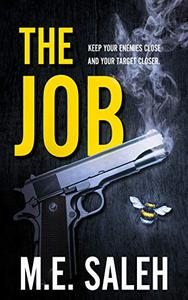 The Job: Keep your enemies close and your target closer