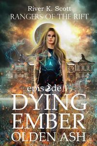 Dying Ember, Olden Ash: Season 1, Episode 1