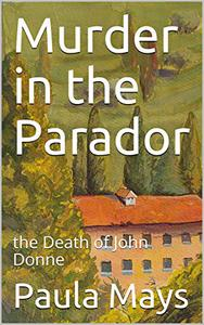 Murder in the Parador: the Death of John Donne