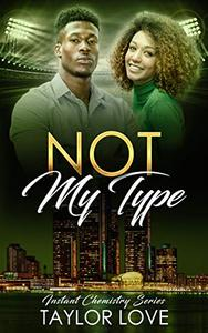 Not My Type: Instant Chemistry Series