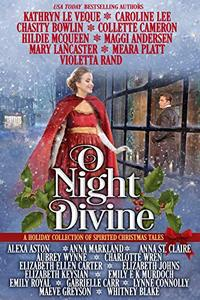 O Night Divine: A Holiday Collection of Spirited Christmas Tales