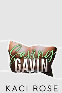 Saving Gavin: A Second Chance Military Romance
