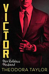 Victor: Her Ruthless Husband: The VICTOR Trilogy Book 3