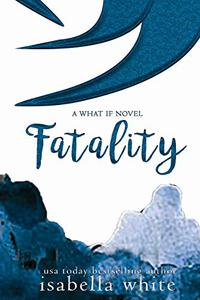Fatality: An alternative ending of Imperfect Love (4Ever Series #1)
