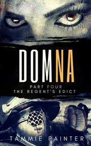 Domna Part Four: The Regent's Edict