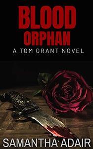 Blood Orphan: A Tom Grant Novel