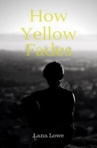 How Yellow Fades