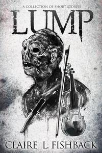 Lump: A Collection of Short Stories