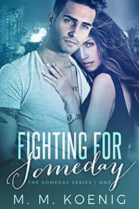 Fighting for Someday