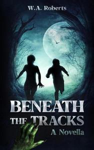 Beneath The Tracks