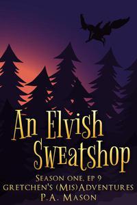 An Elvish Sweatshop