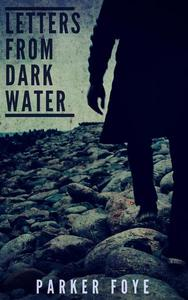 Letters From Dark Water