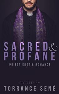 Sacred and Profane: Priest Erotic Romance