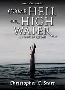 Come Hell or High Water: The Book of Raphael