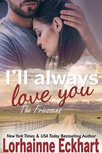 I'll Always Love You (The Friessens