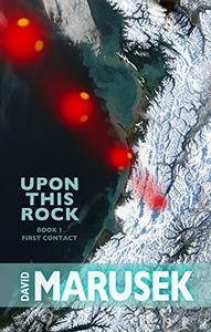 Upon This Rock: Book 1 — First Contact