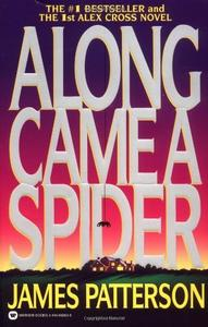 By James Patterson: Along Came a Spider
