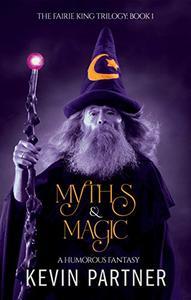 Myths and Magic: A Humorous Fantasy Adventure