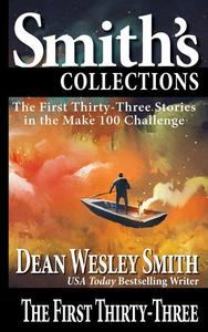 The First Thirty-Three: Stories in the Make 100 Challenge