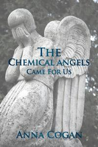 The Chemical Angels Came for Us.