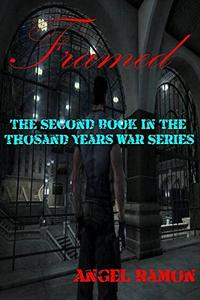 Framed: The Second Book of the Thousand Years War Series