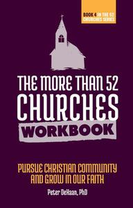 The More Than 52 Churches Workbook: Pursue Christian Community and Grow in Our Faith