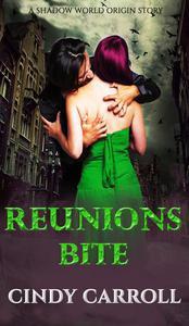 Reunions Bite: A Shadow World Origin Story