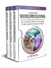 Complete Worldbuilding: An Author's Step-by-Step Guide to Building Fictional Worlds