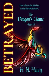 Betrayed The Dragon's Game Book III