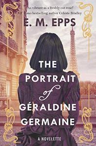 The Portrait of Géraldine Germaine: A Novelette of Paris