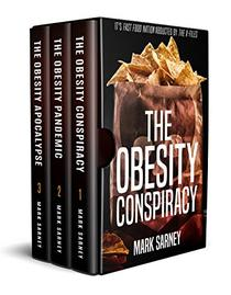 The Obesity Conspiracy Trilogy