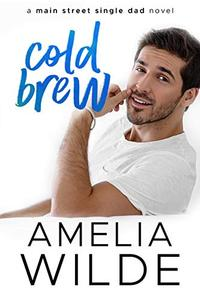 Cold Brew: A Main Street Single Dad Novel