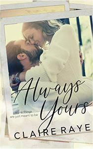 Always Yours: A Meet-Cute Insta-Love Romance