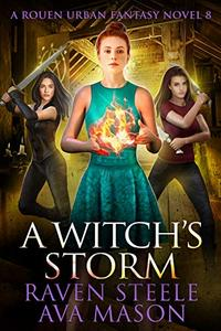 A Witch's Storm: A Gritty Urban Fantasy Novel