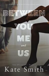 Between You Me and Us