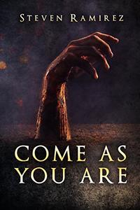 Come As You Are: A Short Novel and Nine Stories