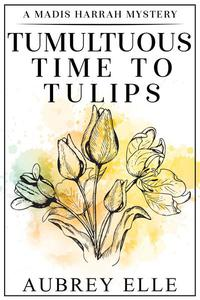 Tumultuous Time to Tulips