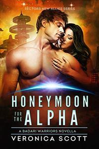 Honeymoon for the Alpha: A Badari Warriors Novella