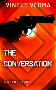 The Conversation - A Short Story