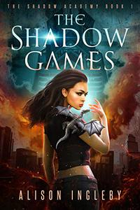 The Shadow Games: A Young Adult Dystopian Fantasy