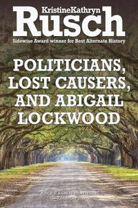 Politicians, Lost Causers, and Abigail Lockwood