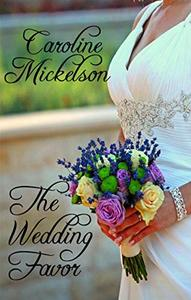 The Wedding Favor: A Sweet Marriage of Convenience Romance