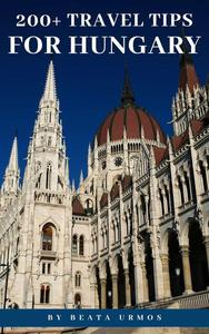 200+ Travel Tips For Hungary