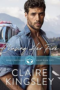 Chasing Her Fire: A Small Town Family Romance